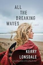 All the Breaking Waves: A Novel by Lonsdale, Kerry