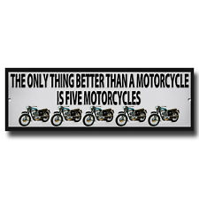The Only Thing Better Than A Motorrad ist fünf Motorcycles Metall sign.wlm