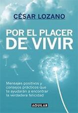 Por el placer de vivir (Spanish Edition) by Cesar Lozano in Used - Very Good