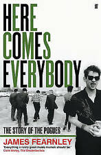 Fearnley, James, Here Comes Everybody: The Story of the Pogues, Very Good Book