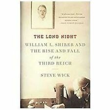 The Long Night: William L. Shirer ~ Rise and Fall of Third Reich by Steve Wick
