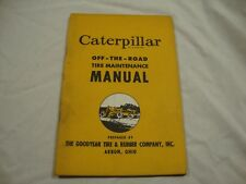 Caterpillar Goodyear off the road tire maintenance manual