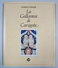 Tresoldi LA GALLERANA DI CARUGATE Villa rinascimentale provincia Milano 1985