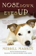 Nose down, Eyes Up by Merrill Markoe (2009, Paperback)