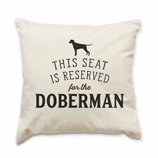 NEW - RESERVED FOR THE DOBERMAN - Top Quality Cushion Cover - Dog Gift Present