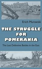 THE STRUGGLE FOR POMERANIA THE LAST DEFENSIVE BATTLES IN THE EAST