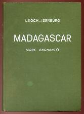 L. KOCH-ISENBURG, MADAGASCAR TERRE ENCHANTÉE