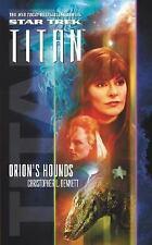 Orion's Hounds (Star Trek: Titan, Book 3) Bennett, Christopher L. Mass Market P