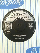 """ROY OBRISON - 7"""" Vinyl - Too Soon To Know / You'll Never be - London - 1966"""