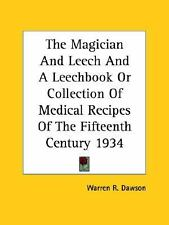 The Magician and Leech and a Leechbook or Collection of Medical Recipes of the F