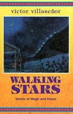 Walking Stars: Stories of Magic and Power by Victor E. Villasenor