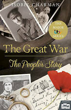 The Great War: The People's Story (Official TV Tie-In) by Isobel Charman (Hardb…