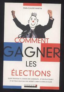 LIVRE Comment gagner les élections : Guide pratique à l'usage des candidats ...