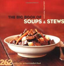 The Big Book of Soups and Stews: 262 Recipes for Serious Comfort Food by Maryana