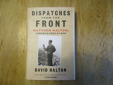 Dispatches from the front Matthew Halton Canada's voice at war CBC 2014