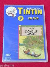 DVD N° 9 Les aventures de TINTIN / L' Oreille Cassée / NEUF Sous Blister !!