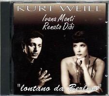 RENATO DIBI' IVANA MONTI - KURT WEILL LONTANO DA BERLINO - CD NUOVO SIGILLATO