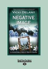NEW Negative Image: A Constable Molly Smith Novel by Vicki Delany