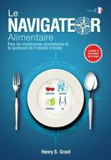 Le Navigateur Alimentaire : Pour les Intolérances Alimentaires et le Syndrome...