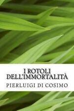 I Rotoli Dell'Immortalit� by Pierluigi di Cosimo (2013, Paperback)
