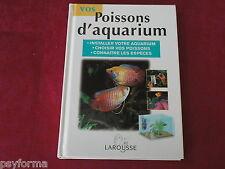 Livre Vos POISSONS D'AQUARIUM / Santé installation plantes Discus scalaires ...