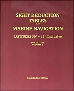 Sight Reduction Tables for Marine Navigation Latitudes 30-45 Incl Commercial Ed