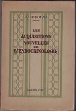 LES ACQUISITIONS NOUVELLES DE L ENDOCRINOLOGIE   R. RIVOIRE  1942
