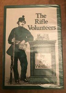 Rifle Volunteers The History of the Rifle Volunteers, 1859-1908 Ray Westlake