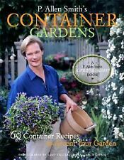 P. Allen Smith's Container Gardens: 60 Container Recipes to Accent Your Garde…