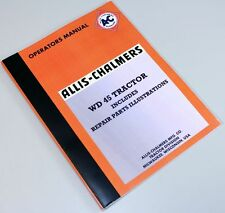 ALLIS CHALMERS WD45 TRACTOR OPERATORS PARTS MANUAL OWNERS INSTRUCTIONS