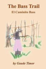 The Bass Trail : El Caminito Bass by Gaude Timor (2002, Paperback)