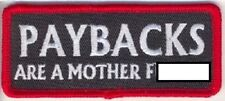PAYBACKS ARE A MOTHER F-BOMB  MOTORCYCLE BIKER PATCH