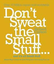 Don't Sweat the Small Stuff...and it's All Sm..., Carlson PhD, Richard Paperback