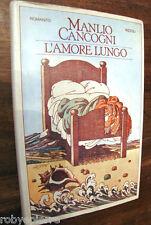 L'amore lungo Manlio Cancogni Rizzoli 1976 Copertina rigida 292 pagine