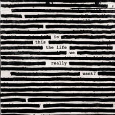 ROGER WATERS Is This The Life We Really Want? CD BRAND NEW Gatefold Sleeve