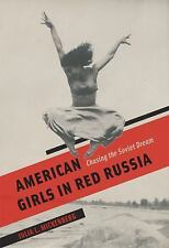 American Girls in Red Russia: Chasing the Soviet Dream (Hardback or Cased Book)