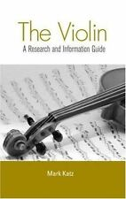 The Violin : A Research and Information Guide by Mark Katz (2006, Hardcover)
