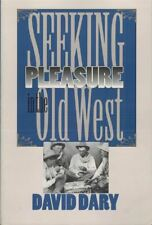 Seeking Pleasure in the Old West David Dary 1997 Paperback 1800 to 1900