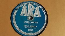 Smiley Burnette  -  78rpm single 10-inch - ARA  #4004 Cool Water