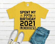 Spent My Birthday In Lockdown 2021 T-Shirt - Men Women Top Custom Age Yellow