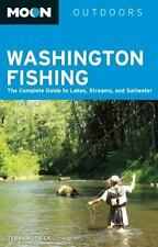Moon Washington Fishing: The Complete Guide to Lakes, Streams, and Saltwater (Mo