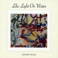 Like Light On Water by Johnny Miles CD - Usually ships in 12 hours!!!