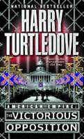 The Victorious Opposition (American Empire, Book Three) (Southern Vi - VERY GOOD