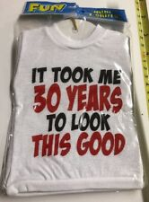 It Took Me 30 Years To Look This Good mini t shirt Novelty Gag Gift Joke