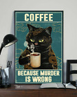 Coffee Because Murder Is Wrong Black Tattoo Cat Meow Poster