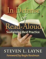 NEW! IN DEFENSE OF READ-ALOUD: SUSTAINING BEST PRACTICE Paperback by Steve Layne