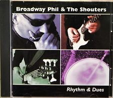 Broadway Phil the Shouters Rhythm & Dues CD NICE Blue Side of Town Shame on Me