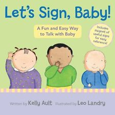 Lets Sign, Baby!: A Fun and Easy Way to Talk with