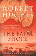 The Fatal Shore by Robert Hughes (Paperback) Book, New