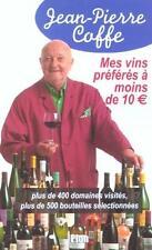 Mes vins préférés à moins de 10 euros Coffe  Jean-Pierre Occasion Livre